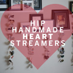 HIP HANDMADE HEART STREAMERS / A TUTORIAL
