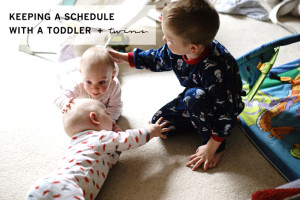 SCHEDULING WITH A TODDLER + TWINS