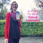 10waystobeatsugarcravings