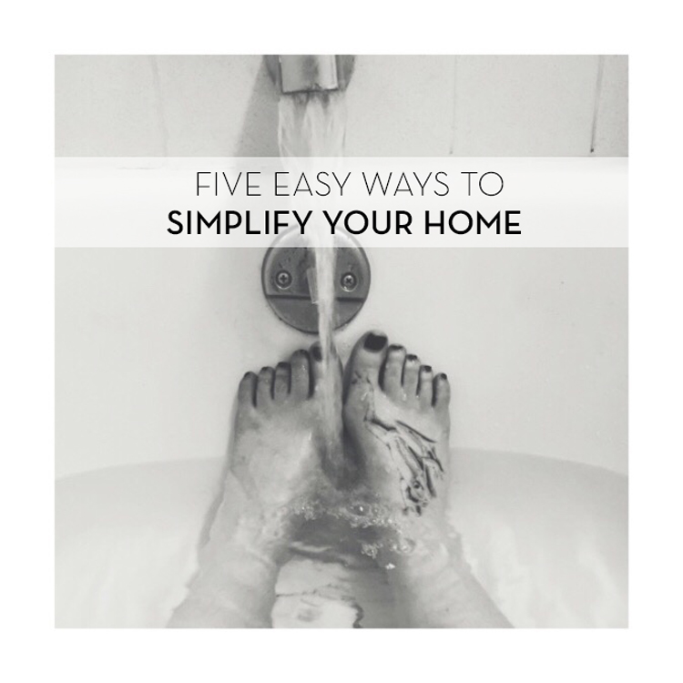 5 Easy Ways To Simplify Your Home