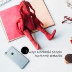 coaching: 3 ways successful people overcome setbacks